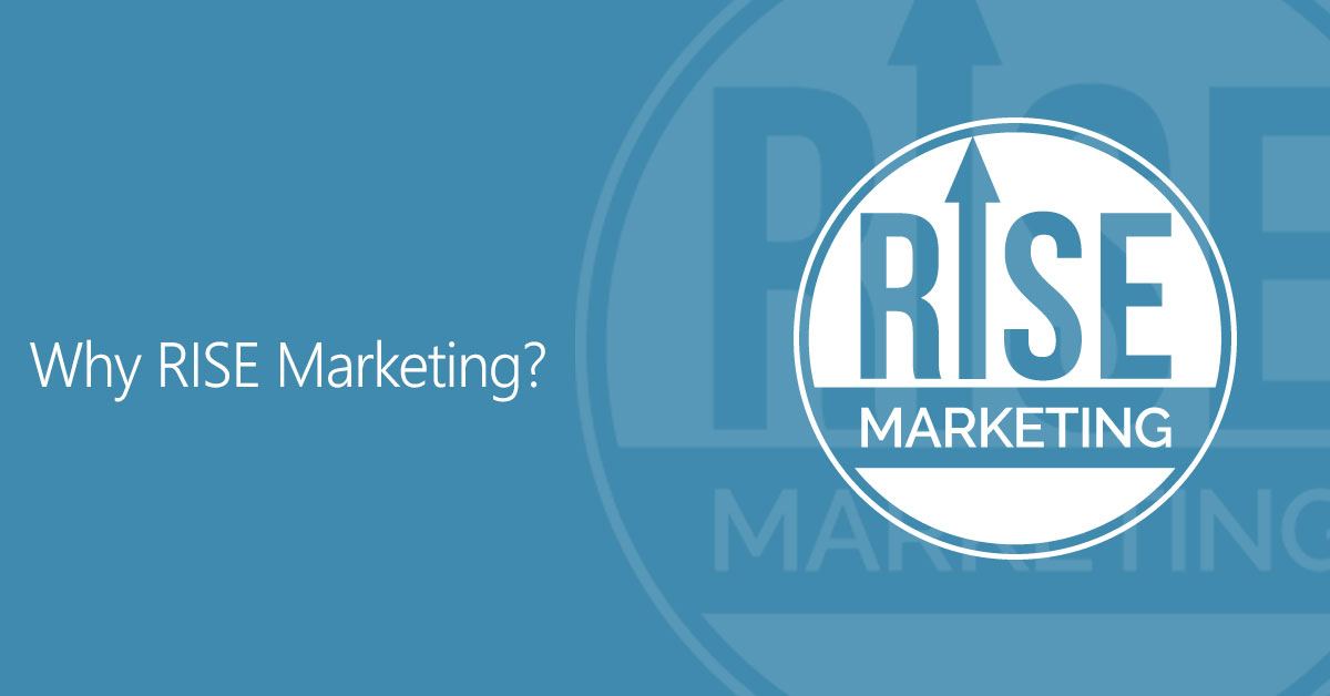 Why RISE Marketing?