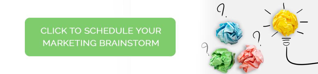 Schedule your Marketing Brainstorm