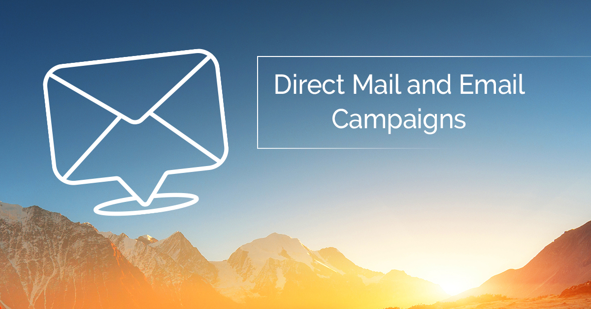 Direct Mail and Email Campaigns